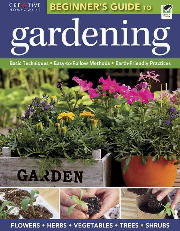 Beginner's Guide to Gardening By Creative Homeowner